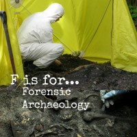 F is for... Forensic Archaeology